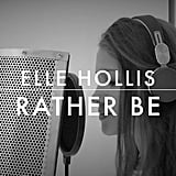 """Rather Be"" (Acoustic) by Elle Hollis"