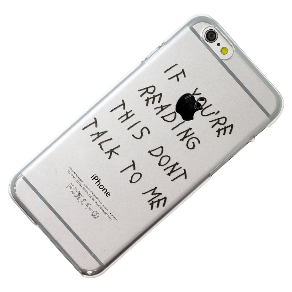 If You're Reading This Don't Talk to Me iPhone Case ($15)