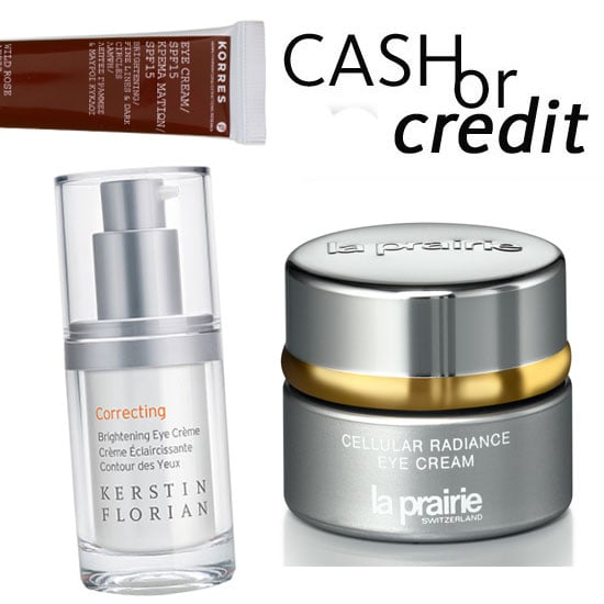 Cash or Credit: Brightening Eye Creams on Every Budget