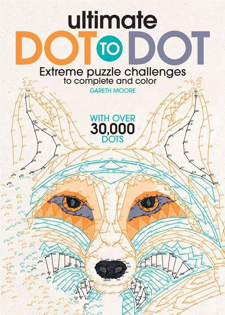 The Ultimate Dot-to-Dot: Extreme Puzzle Challenges to Complete and Colour