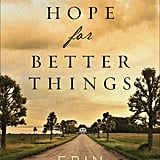 We Hope For Better Things by Erin Bartels