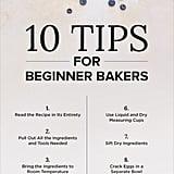 Steps every beginner baker should take.