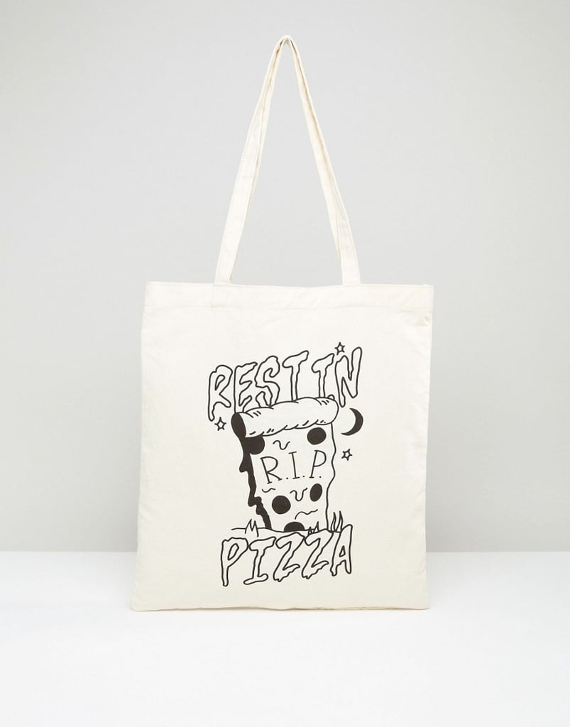 Everyone loves pizza, so this funny tote ($8) is sure to be a hit.