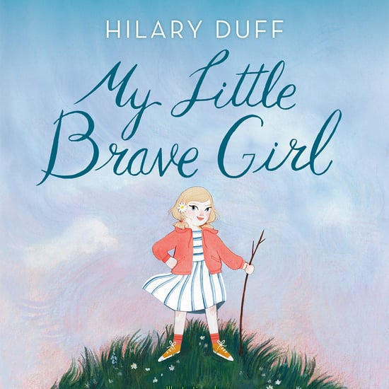 Hilary Duff Children's Book Details | My Little Brave Girl