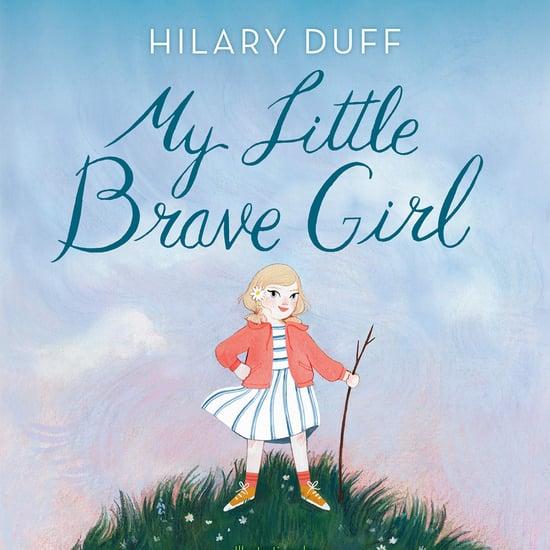 Hilary Duff Children's Book Details | My Little Brave Girl