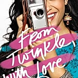 From Twinkle, With Love by Sandhya Menon (Out May 22)