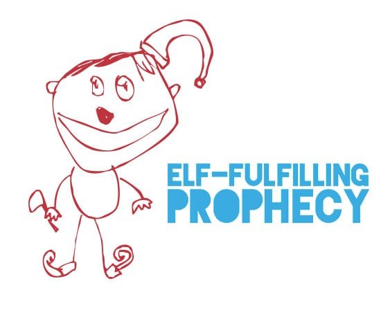 Elf-Fulfilling Prophecy ($4 to $45)