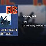 """""""Walking Tall"""" by The F.U.'s"""