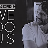 """We Do Us"" by Ryan Hurd"