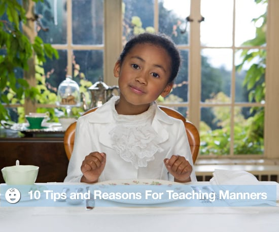 10 Tips For Teaching Your Children Manners and Why
