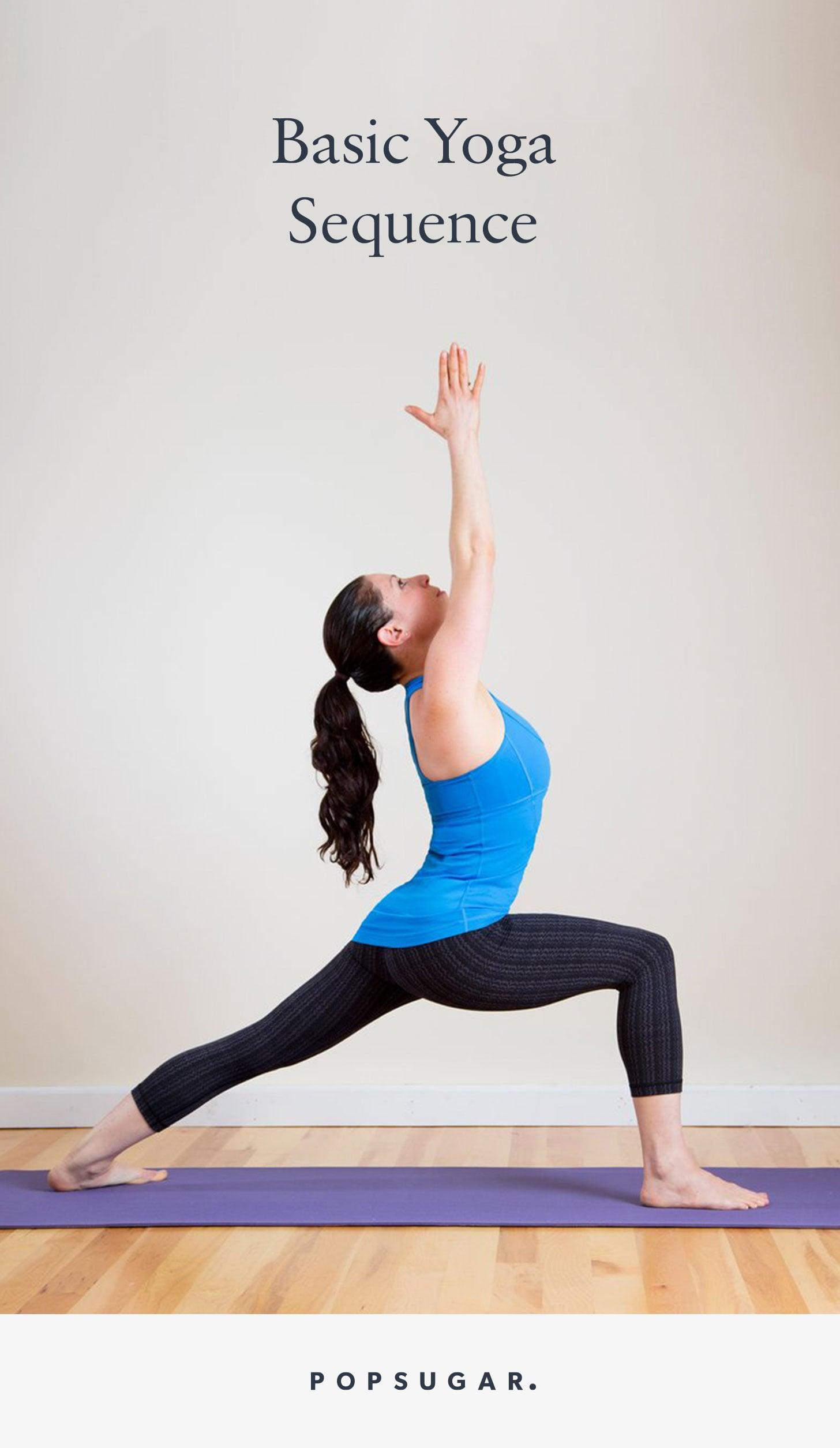 Basic Yoga Sequence Popsugar Fitness