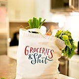 Groceries and Sh*t Tote Bag