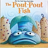 For 3-Year-Olds: The Pout-Pout Fish