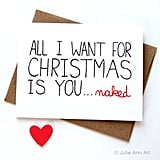 All I Want For Christmas Is You . . . Naked ($5)
