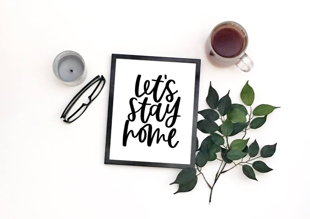 """Let's Stay Home"" Print"