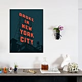 Broke in NYC Print (starting at $18)