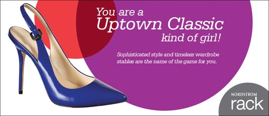 I just took the Nordstrom Rack Spring Style quiz, I'm an Uptown Classic kind of girl!