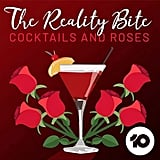 The Reality Bite (Cocktails and Roses)