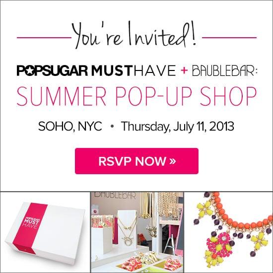 POPSUGAR Must Have + BaubleBar Pop-Up Shop!