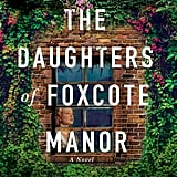 The Daughters of Foxcote Manor by Eve Chase