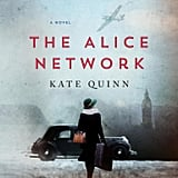 July 2017 — The Alice Network by Kate Quinn