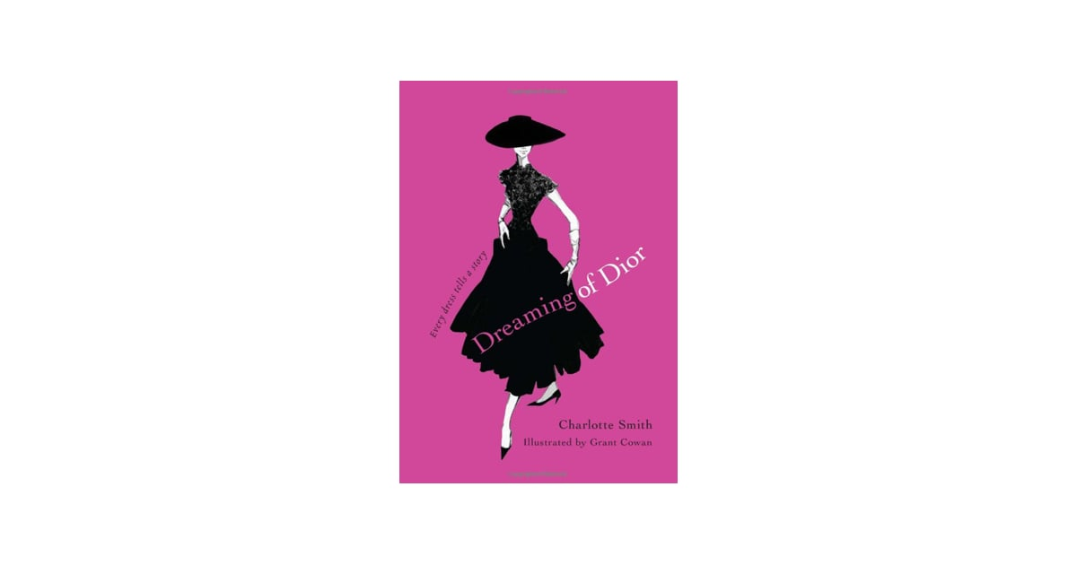 Dreaming of Dior Every Dress Tells a Story by Charlotte Smith