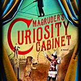 Magruder's Curiosity Cabinet, by H.P. Wood