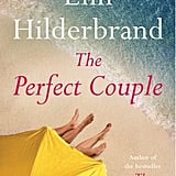 The Perfect Couple by Elin Hilderbrand, Out June 19