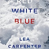 Red White Blue by Lea Carpenter