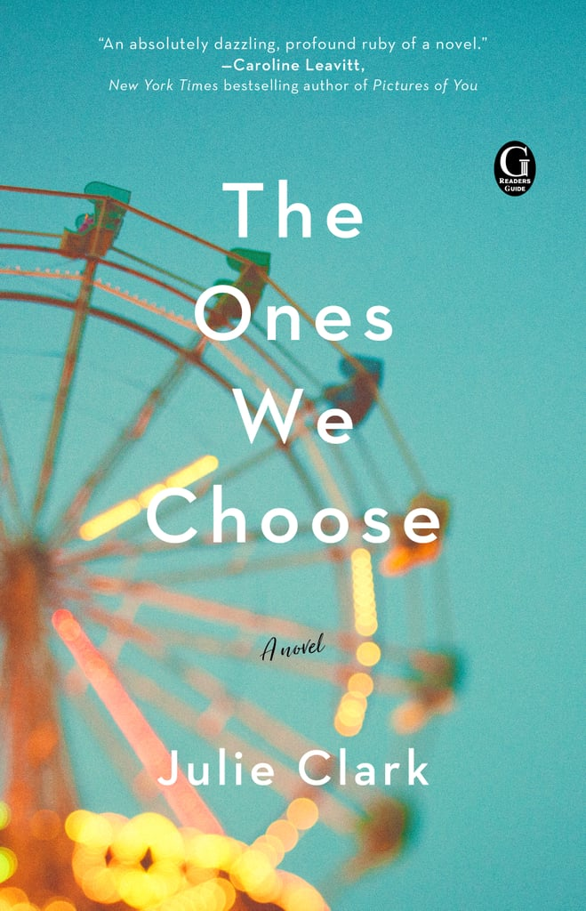 The Ones We Choose by Julie Clark