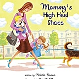 Mommy's High Heel Shoes ($17)