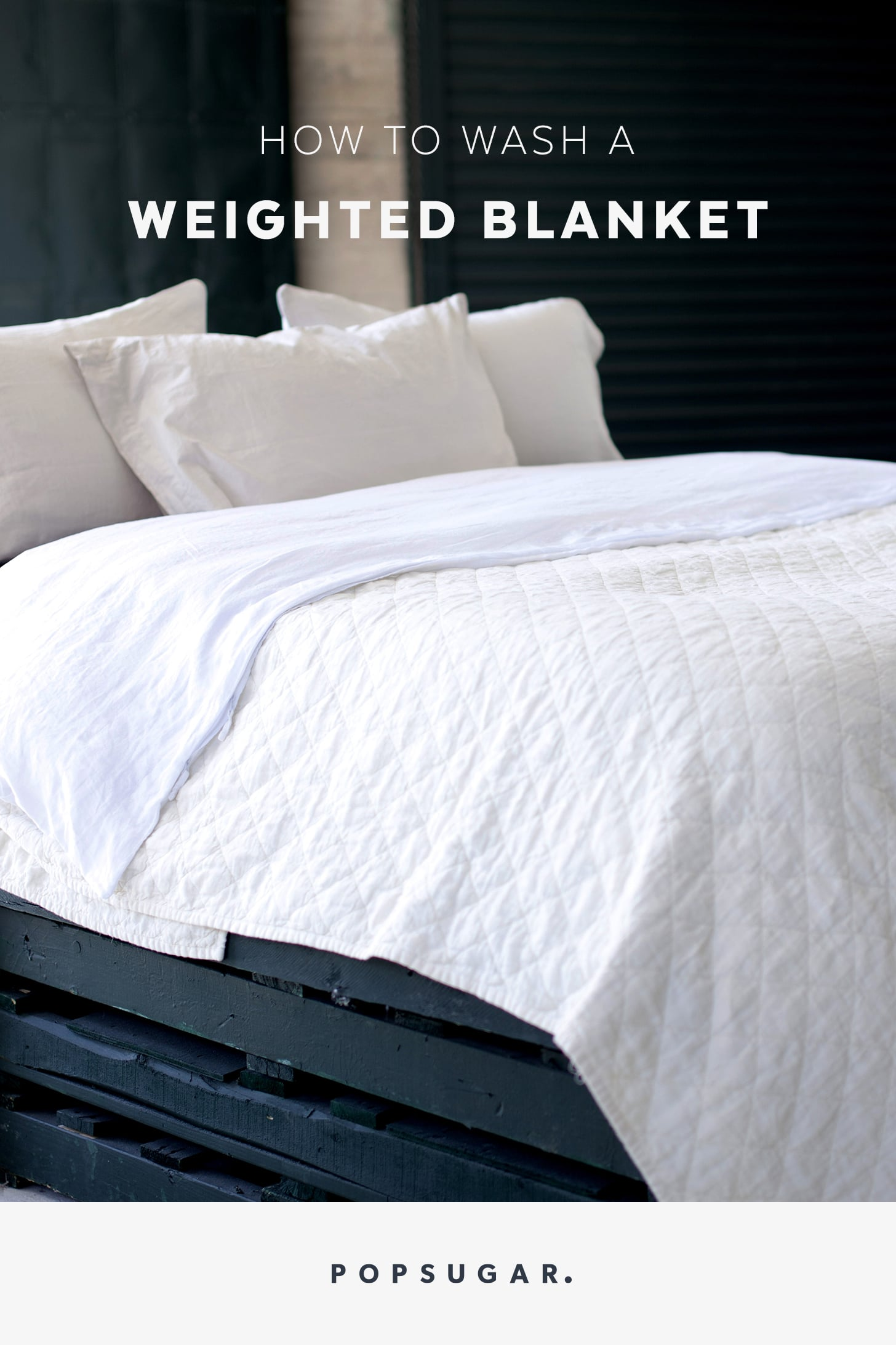 How To Wash A Weighted Blanket Popsugar Fitness