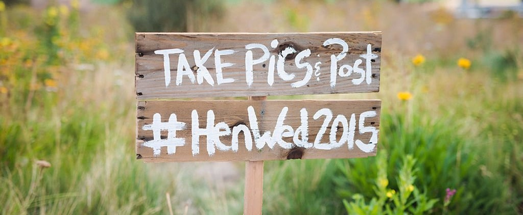 Once You See These Wedding Hashtags, You'll Have No Trouble Coming Up With Your Own