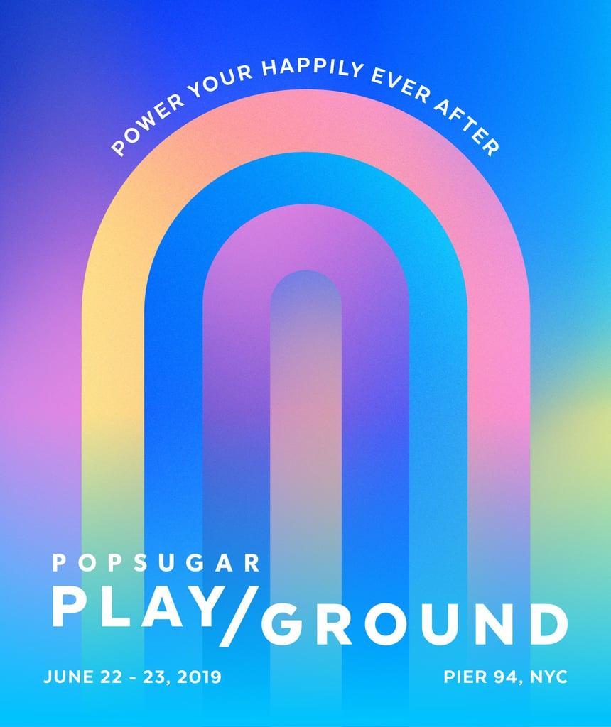 POPSUGAR Play/Ground 2019 Details