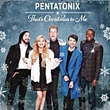 Pentatonix, That's Christmas to Me