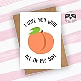 """""""I Love You With All of My Bum"""" Card"""