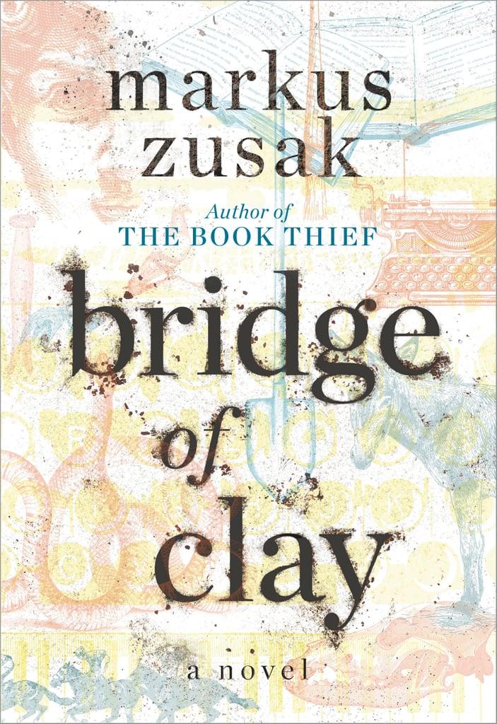Bridge of Clay by Markus Zusak, out Oct. 9