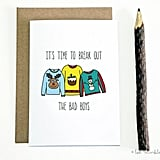 """Break Out the Bad Boys"" Funny Christmas Card"