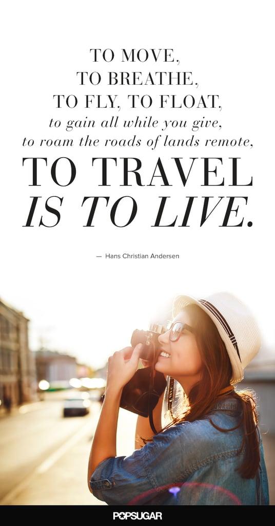 Best Travel Quotes   POPSUGAR Australia Smart Living Photo 9