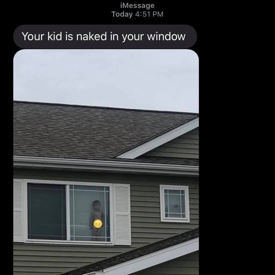 Neighbor Texts Mom That Her Kid Is Naked in Her Window
