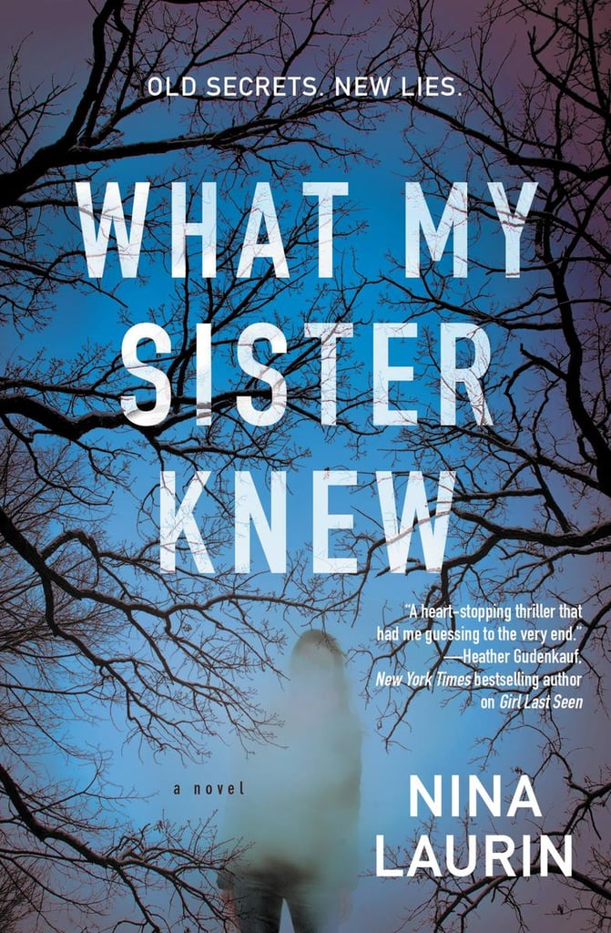 What My Sister Knew by Nina Laurin