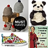 Whether we love it or loathe it, stores are already advertising their most giftable wares. Ease into the season with our guide to some of the best new products and collections out there for moms and kids alike, thanks to POPSUGAR Moms.