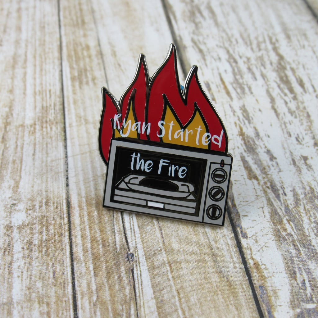 Ryan Started the Fire Enamel Pin
