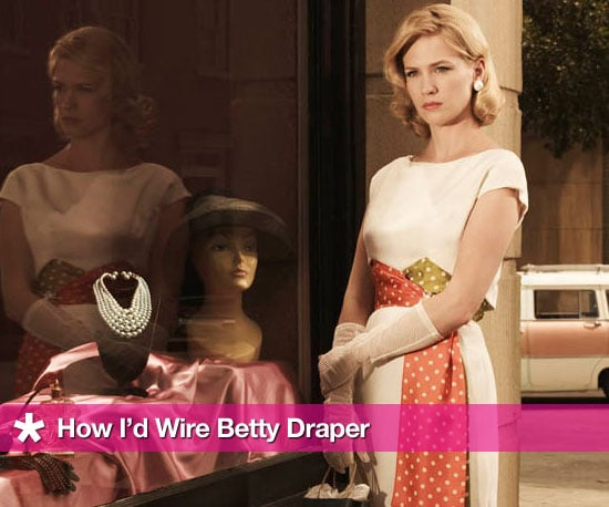 How I'd Wire Betty Draper