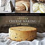 Guide to Making Artisanal Cheeses ($20)