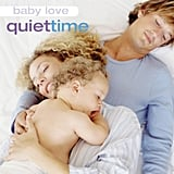 Baby Love: Quiet Time