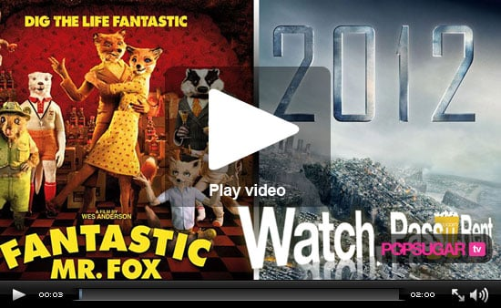 Watch, Pass or Rent Movie Reviews: Fantastic Mr. Fox and 2012!