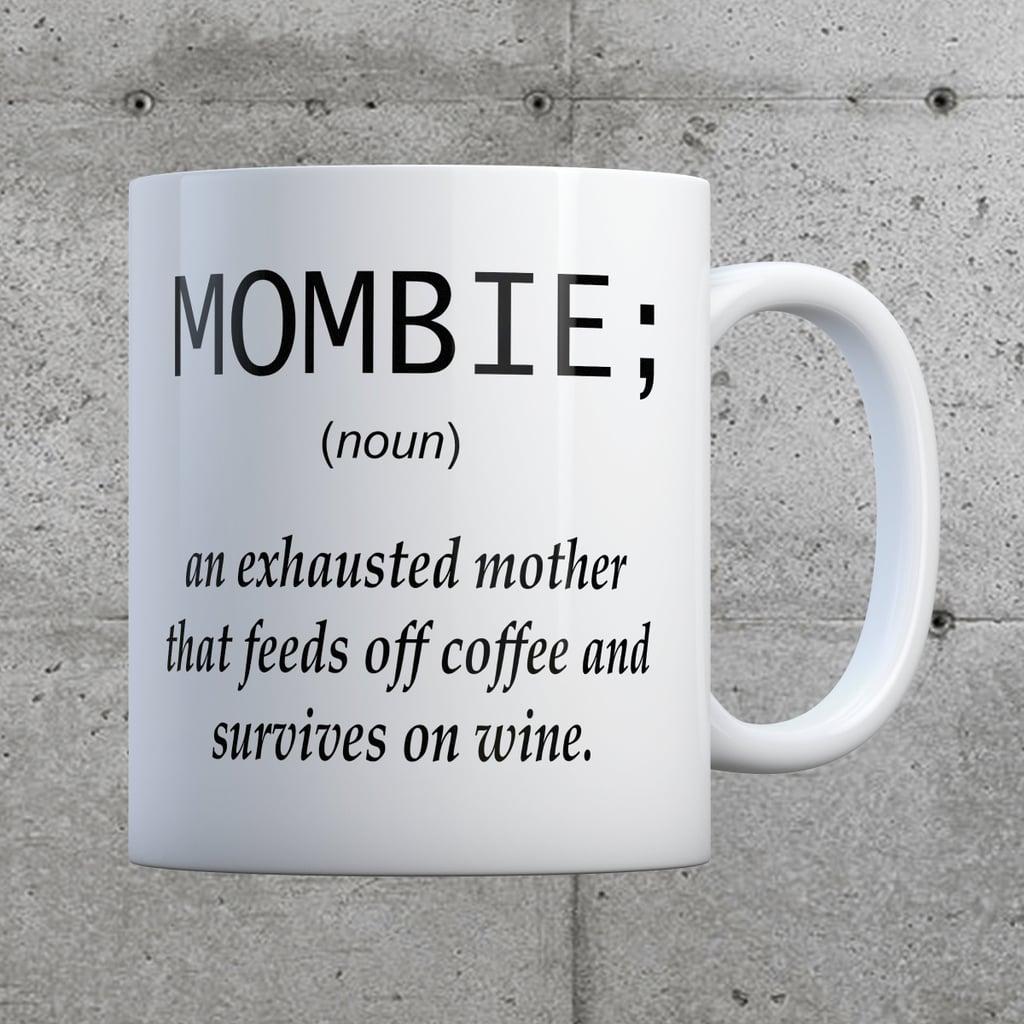 """""""Mombie"""" Mug"""
