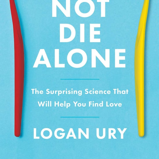 Read an Excerpt From Logan Ury's Book How to Not Die Alone