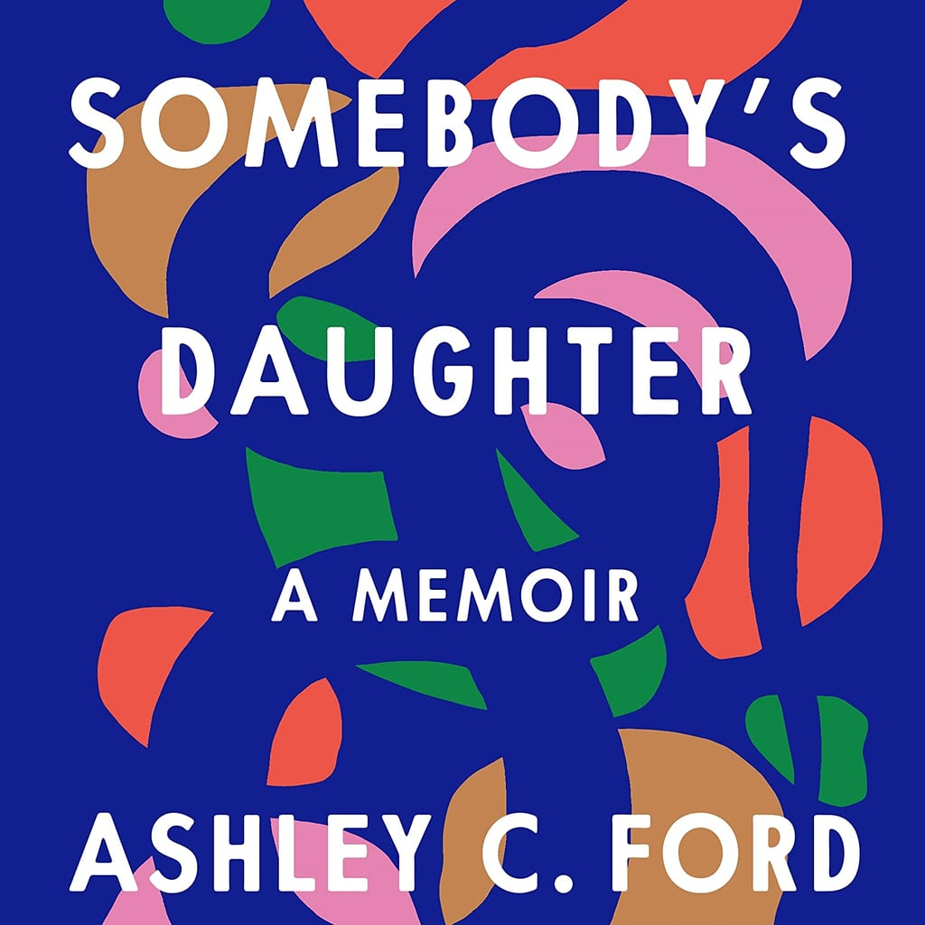 Somebody's Daughter by Ashley C. Ford Review